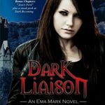 Dark Liaison: A Vampire Urban Fantasy (An Ema Marx Novel Book 2)