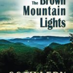 Through the Brown Mountain Lights (Volume 1)