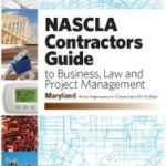 MARYLAND-NASCLA CONTRACTORS GUIDE TO BUSINESS, LAW AND PROJECT MANAGEMENT, MD HOME IMPROVEMENT COMMISSION FIFTH EDITION – TABS BUNDLE PACK