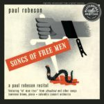 Songs of Free Men / A Paul Robeson Recital