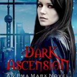 Dark Ascension (An Ema Marx Novel) (Volume 4)