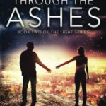 Through the Ashes (The Light) (Volume 2)